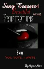 Beautiful Frustrations (Lesbian Stories)  Smut  by MyiamLove