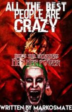 All The Best People Are Crazy // Joker Fanfic    #wattys2016 by markosmate