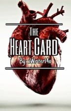 The Heart Card by xWriter14x