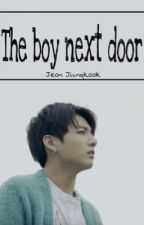 The boy next door by Jeonjungkook1000