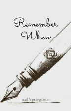 Remember When by AshleyVirginia