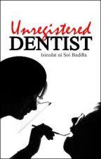 Unregistered Dentist by KasoyB