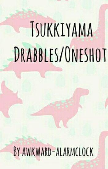 Tsukkiyama Drabbles/Oneshots