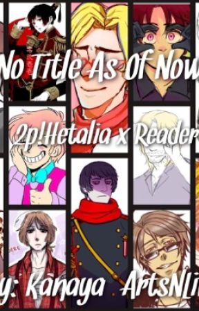 No Title As Of Now 2p!Hetalia x Reader - Wate, It's Also Luciano's