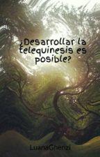 ¿Desarrollar la telequinesis es posible? by LuanaGhenzi