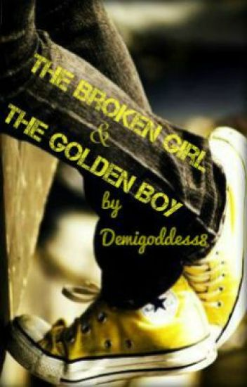 The Broken Girl and The Golden Boy