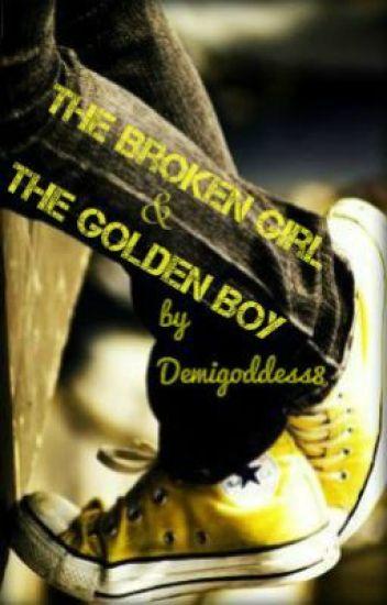 The Broken Girl and The Golden Boy