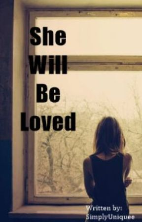 SHE WILL BE LOVED. by SimplyUniquee