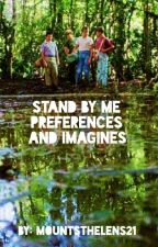 Stand By Me Preferences, Imagines, And Stuff by mountsthelens21