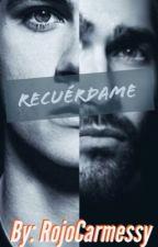 Recuérdame (Terminada)  by RojoCarmessy
