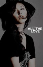ALL THE LOVE | MULTIFANDOM [REWRITING + MAJOR EDITING]  by tomhoIIands
