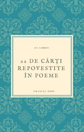 22 de CĂRȚI repovestite ÎN POEME by Hopernicus