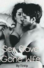 Sex Slave Gone Wife by Tiririp