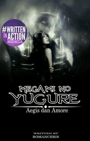 Amore dan Aegis: Megami No Yugure (SELESAI) by Viellaris_Morgen