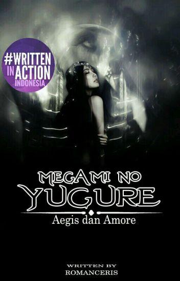 Amore dan Aegis: Megami No Yugure (SELESAI)