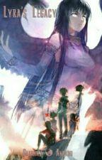 Lyra's Legacy by Anakou99
