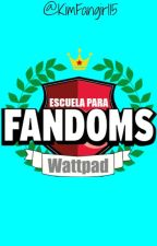 Escuela para fandoms by KimFangirl15