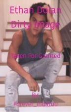 Ethan Dolan dirty image//taken for granted by Forever_indatou