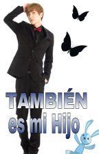 Tambien es mi Hijo          Leeteuk Y _____ by elfchiquilla