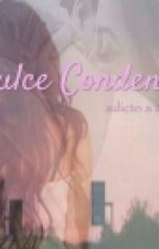 Dulce Condena (Fanfic De Airbag) by MarcyAberdeenGNR