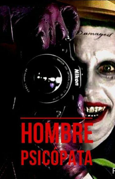 Hombre Psicópata {El Joker y Tú}
