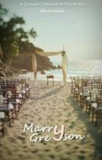 Marry Greyson 3 (A Greyson Chance Love Story) by BabyGrenis