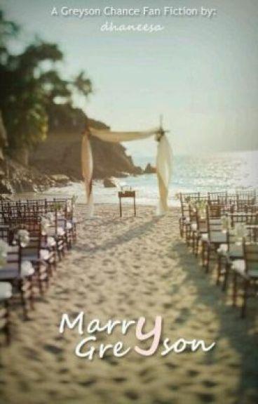 Marry Greyson 3 (A Greyson Chance Love Story)