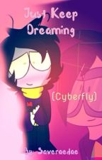 """Just Keep Dreaming"" - Cyberfly - DHMIS by Saveraedae"