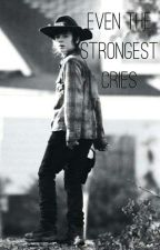 Even The Strongest Cries by twd_freakk