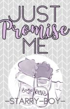 Just Promise Me | NatePat by -starry-boy-