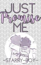 Just Promise Me | NatePat by IzzyIsNotInsane