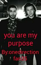 you are my purpose by onedirectionfan35