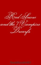 Red Snow and the 7 Vampire Dwarfs by RookBlood6481