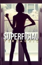 Superficial [KAYLOR AU] by versachic