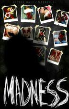 Madness by MaybeYou-