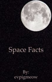 Space Facts by evpigmeow