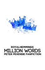 2 | Million Words • Peter Pevensie by RoyalHemmings