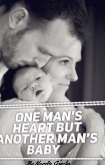 One Man's Heart But Another Man's Baby