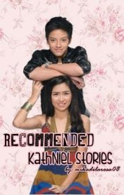 Recommended KathNiel Stories by mikadelarosa08
