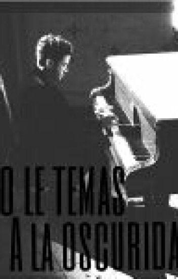 No le temas a la oscuridad//Agustín Casanova