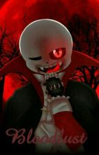 Bloodlust by -Vampire_Sans-