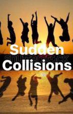 Sudden Collisions by ChiaRivera