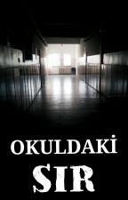 Okuldaki Sır (DÜZENLENİYOR) by swagjjk