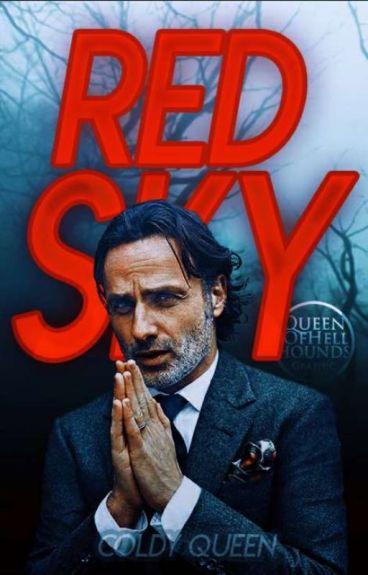 Red Sky» |Rick Grimes| [Terminada]