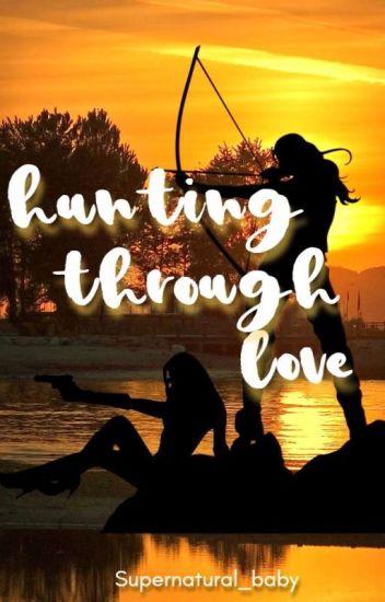 Hunting Through Love