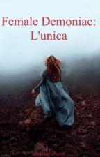 Female Demoniac: L'unica by ValentinaLaTorre8