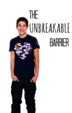 The Unbreakable Barrier [Austin Mahone] by AndreBsGirl