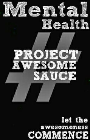 MENTAL HEALTH by ProjectAwesomesauce