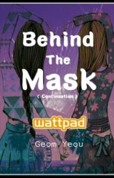 Behind The Mask ( Continuation )
