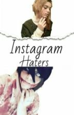 instagram haters >>Creepypastas by -SoyPika-